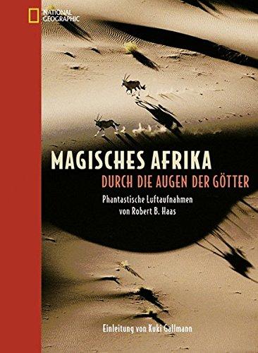Magisches Afrika: Durch die Augen der Götter