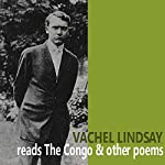 Vachel Lindsay Reads 'The Congo' and Other Poems | Vachel Lindsay