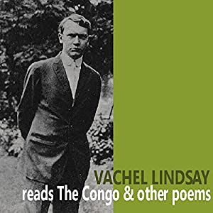 Vachel Lindsay Reads 'The Congo' and Other Poems Speech
