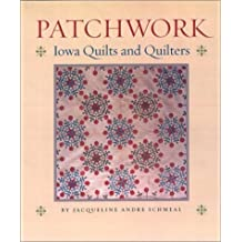 Patchwork: Iowa Quilts and Quilters (Bur Oak Book) by Jacqueline Andre Schmeal (2003-11-03)