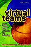 Virtual Teams: People Working Across Boundaries with Technology, Jessica Lipnack, Jeffrey Stamps, 0471388254