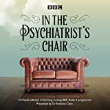 img - for In the Psychiatrist's Chair: The Renowned BBC Radio 4 Interview Series book / textbook / text book