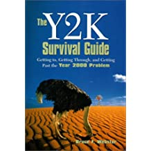 Y2K Survival Guide, The: Getting To, Getting Through, and Getting Past the Year 2000 Problem