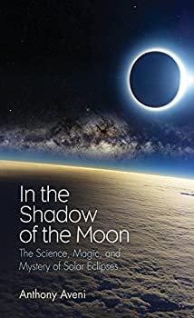 In the Shadow of the Moon by Anthony Aveni