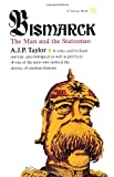 Bismarck: The Man and Statesman, A.J.P. Taylor, 0394703871