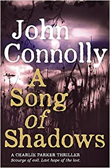 Book A Song of Shadows: A Charlie Parker Thriller: 13 by John Connolly (2016-01-14)