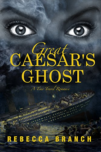 Great Caesar's Ghost: A Time Travel Romance (Art Historian Super Heroes Book 2) by [Branch, Rebecca]