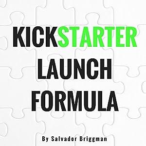 Kickstarter Launch Formula Audiobook
