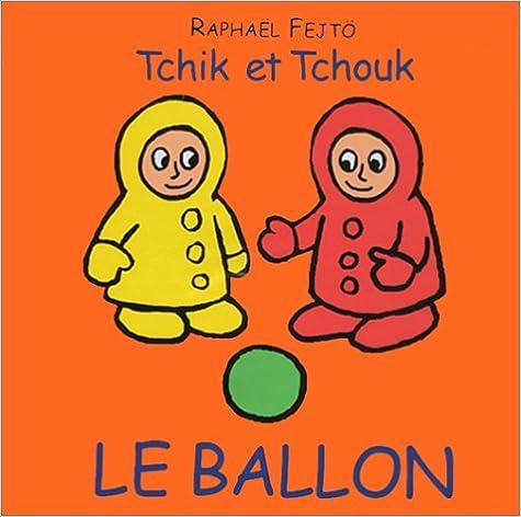 Livre gratuits Tchik et Tchouk : Le Ballon epub pdf