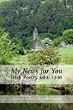 img - for My News for You: Irish Poetry 600-1200 book / textbook / text book