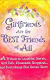 Girlfriends Are the Best Friends of All, , 0883968592