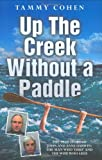 Up the Creek Without a Paddle: The True Story of John and Anne Darwin: The Man Who 'Died' and the Wife Who Lied