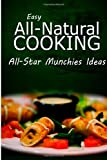 Easy Natural Cooking - All-Star Munchies Ideas, Easy Natural Easy Natural Cooking, 1499685432