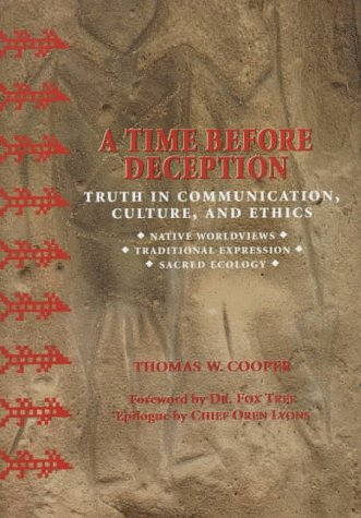A Time Before Deception: Truth in Communication, Culture, and Ethics