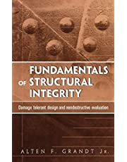 Fundamentals of Structural Integrity: Damage Tolerant Design and Nondestructive Evaluation