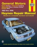 GM A-Car, 1982-1996, John Haynes and Haynes Publications Staff, 1563922096