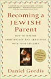 Becoming a Jewish Parent, Daniel Gordis, 0609805266
