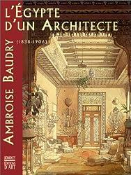 L'Égypte d'un architecte : Ambroise Baudry, 1838-1906 ...