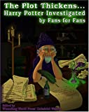 The Plot Thickens... Harry Potter Investigated by Fans for Fans, Galadriel Waters, Melissa Rogers, Michelle Heran, 0972393633