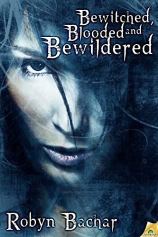 book cover of Bewitched, Blooded and Bewildered