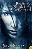 Bewitched, Blooded and Bewildered, Robyn Bachar, 1619211114