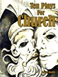 Ten Plays for Church, Kevin Dodds, 1425961843