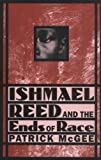 img - for Ishmael Reed and the Ends of Race book / textbook / text book