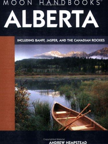 Moon Handbooks Alberta: Including Banff, Jasper, and the Canadian Rockies