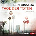 Tage der Toten Audiobook by Don Winslow Narrated by Dietmar Wunder