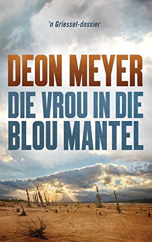 Die vrou in die blou mantel (Afrikaans - Kindle Meyer Books Deon