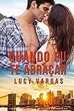 Quando Eu Te Abraçar (Série Ward Livro 3) (Portuguese Edition)