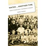 Water from Another Time: Today's Questions/Yesterday's Wisdom