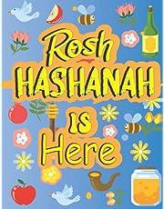 Rosh Hashanah Is Here: Activity Book, Rosh Hashanah Coloring book For Jewish Kids and adults .. Shanah Tova , yom kipur and sukkot .