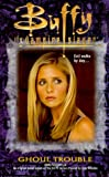 img - for Ghoul Trouble (Buffy the Vampire Slayer (Pocket Paperback Numbered)) book / textbook / text book