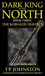 Dark King of the North: Book III of The Kobalos Trilogy (Kron Darkbow 3)
