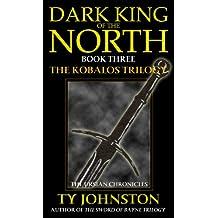 Dark King of the North: Book III of The Kobalos Trilogy (Kron Darkbow 3)