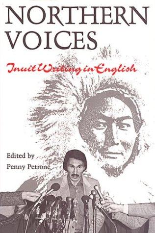 Northern Voices: Inuit Writings in English