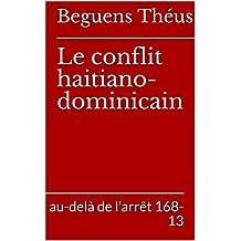 Le conflit haitiano-dominicain : au-delà de l'arrêt 168-13 (French Edition)