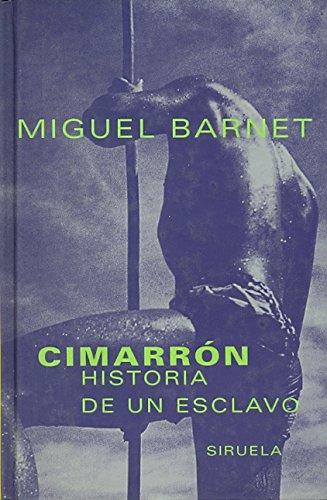Cimarron Historia De Un Esclavo (Spanish Edition) - Barnet, Miguel