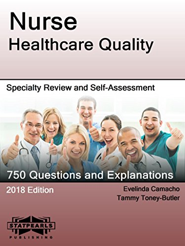 Nurse Healthcare Quality: Specialty Review and Self-Assessment (StatPearls Review Series Book (409 Series)