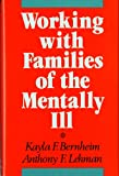 Working with Families of the Mentally Ill (Norton Professional Book)