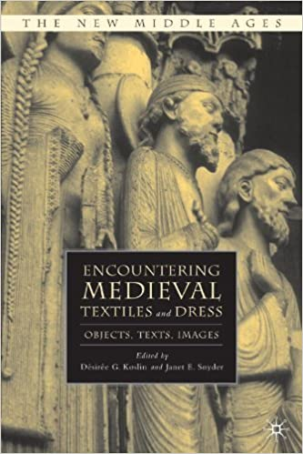 Encountering Medieval Textiles and Dress: Objects, Texts, Images (The New Middle Ages) (2009-02-12)