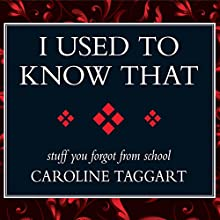 I Used to Know That: Stuff You Forgot from School Audiobook by Caroline Taggart Narrated by Joan Walker