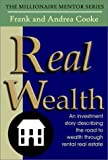 img - for Real Wealth: An Investment Story Describing the Road to Wealth Through Rental Real Estate book / textbook / text book