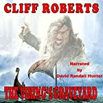 The Viking's Graveyard | Cliff Roberts