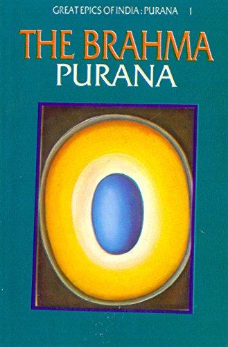Brahma Purana (Great Epics of India: Puranas Book 1)