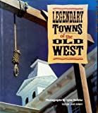 Legendary Towns of the Old West, John Bowen and Lynn Radeka, 0792452143