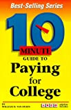 10 Minute Guide for Paying for College, Bill Van Dusen, 0028606140