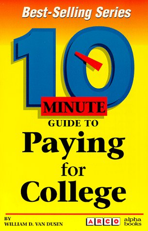 10 Minute Guide to Paying for College (10 Minute Guides)