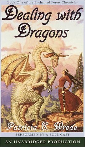 The Enchanted Forest Chronicles Book One: Dealing with Dragons (Dragon Tales Cassette)